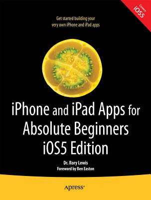 Iphone and Ipad Apps for Absolute Beginners By Lewis, Rory
